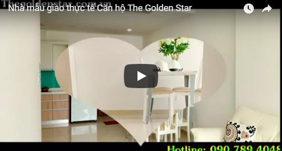 Video nhà mẫu thực tế bàn giao The Golden Star